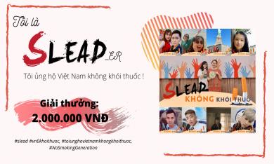 [MINIGAME] Tôi là SLEAD-er, Tôi ủng hộ Việt Nam không khói thuốc!